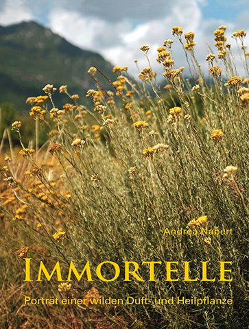PRIMAVERA Buch Immortelle - Porträt einer wilden Duft- und Heilpflanze